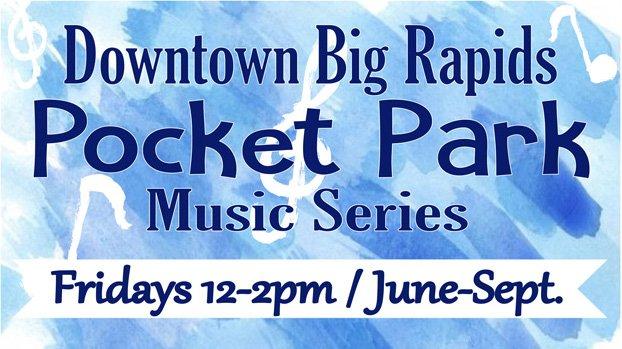 Downtown Big Rapids Pocket Park Music Series
